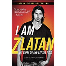 I Am Zlatan: My Story On and Off the Field.