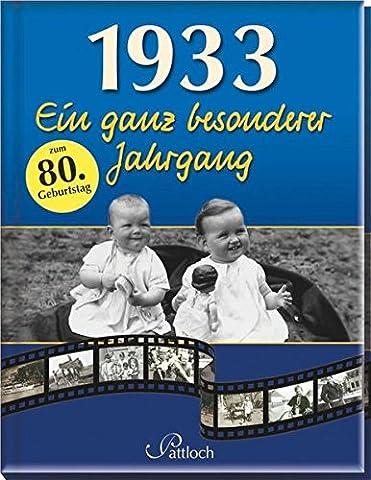 1933: Ein ganz besonderer Jahrgang (Ein Ganz Besonderes Geburtstagsgeschenk)