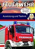 Feuerwehr: Ausrüstung und Technik