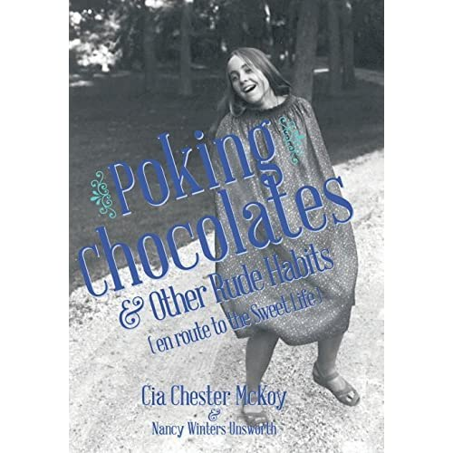Poking Chocolates: And Other Rude Habits (En Route to the Sweet Life) by Cia Chester McKoy (2015-01-05)