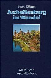 Aschaffenburg im Wandel
