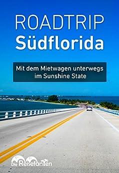 Roadtrip Südflorida: Mit dem Mietwagen unterwegs im Sunshine State von [Bode, Christian, Eckern, Christiane]