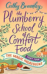 The Plumberry School of Comfort Food - Part Four: The Magic Ingredient