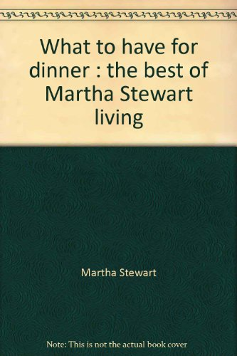what-to-have-for-dinner-the-best-of-martha-stewart-living