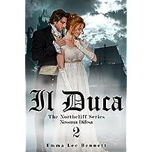 Il Duca - Nessuna Difesa vol.2 - The Northcliff Series -seconda edizione (Il Duca - The Northcliff Series - seconda edizione)