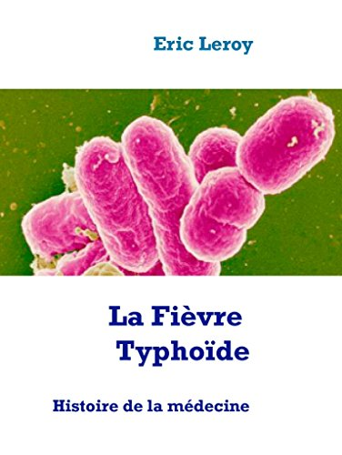 La Fièvre Typhoïde: Histoire de la médecine