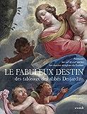 Le fabuleux destin des tableaux des abbés Desjardins - Peintures des XVIIe et XVIIIe siècles des musées et églises au Québec