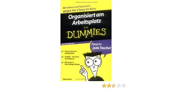 Organisiert Am Arbeitsplatz Fur Dummies Das Pocketbuch Amazon De