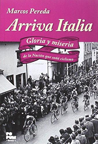 Arriva Italia: Gloria y miseria de la Nación que soñó ciclismo