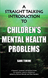 A Straight Talking Introduction to Children's Mental Health Problems (Straight Talking Introduction To...)