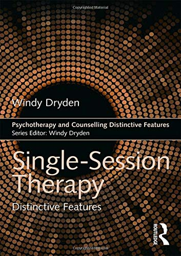 Single-Session Therapy: Distinctive Features (Psychotherapy and Counselling Distinctive Features)