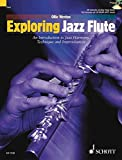 Exploring Jazz Flute: An Introduction to Jazz Harmony, Technique and Improvisation