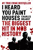 I Heard You Paint Houses: Now Filmed as The Irishman directed by Martin Scorsese (English Edition)