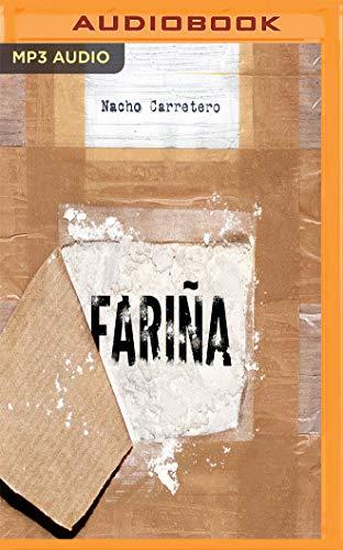 Fariña: Historia E Indiscreciones del Narcotráfico En Galicia
