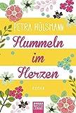 Hummeln im Herzen: . Roman - Petra Hülsmann