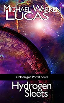 Hydrogen Sleets: a Montague Portal novel (English Edition) di [Lucas, Michael Warren]