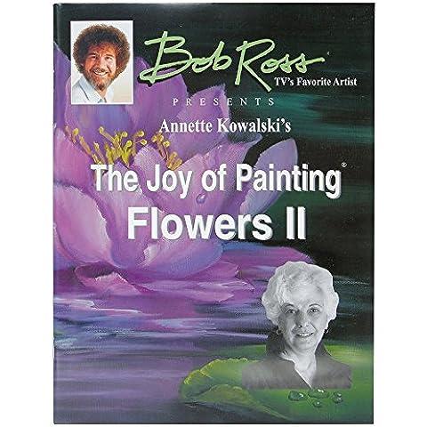 Bob Ross La Gioia Di Pittura Libro Ii Fiori