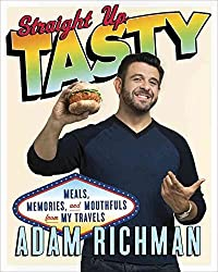 [(Straight Up Tasty : Meals, Memories, and Mouthfuls from My Travels)] [By (author) Adam Richman] published on (June, 2015)