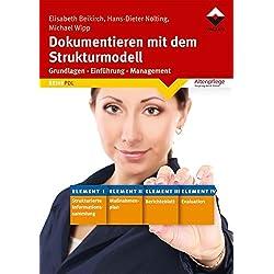 Dokumentieren mit dem Strukturmodell: Grundlagen - Einführung - Management (Reihe PDL)