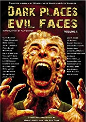 DARK PLACES, EVIL FACES Volume II