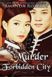 Murder in the Forbidden City (Qing Dynasty Mysteries Book 1) by Amanda Roberts