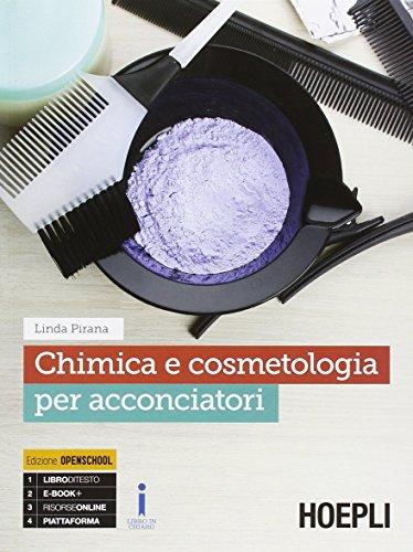 Chimica e cosmetologia per acconciatori. Con e-book. Con espansione online. Per gli Ist. professionali