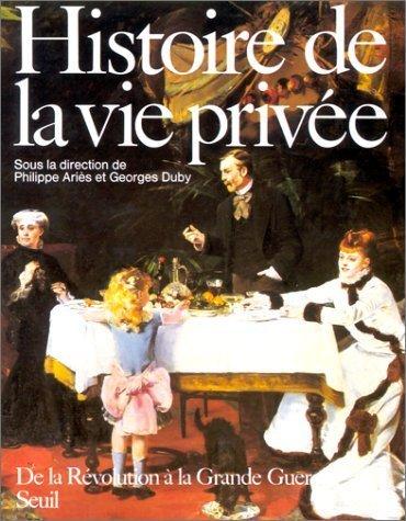 Histoire de la vie privée. tome 4 : De la Révolution à la Grande Guerre de Collectif (1987) Relié