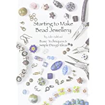 Starting to Make Bead Jewellery: Basic Techniques and Simple Design Ideas