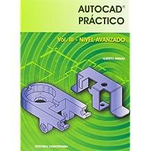 Autocad práctico. Volumen III. Nivel avanzado - 2006