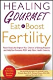 Healing Gourmet Eat to Boost Fertility - Best Reviews Guide