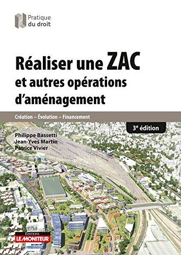 Réaliser une ZAC et autres opérations d'aménagement: Création - Evolution - Financement