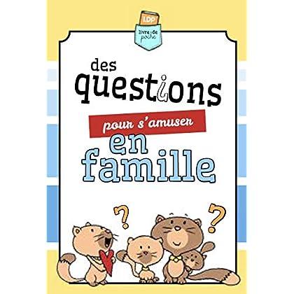 Des questions pour s'amuser en famille: Livre  de poche