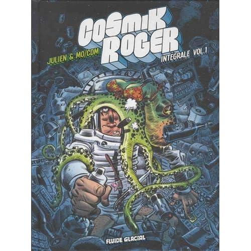 Cosmik Roger - Intégrale volume 01