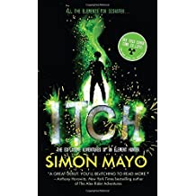 Itch: The Explosive Adventures of an Element Hunter by Simon Mayo (2014-08-05)