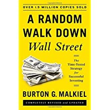 A Random Walk Down Wall Street: The Time-Tested Strategy for Successful Investing (Eleventh Edition) by Burton G. Malkiel (2015-01-05)