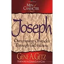 Joseph: Overcoming Obstacles through Faithfulness (Men of character)