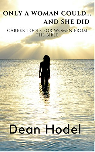 Book cover image for Only a Woman Could...and She Did: Career Tools for Women from the Bible (Every Day Grace Book 1)