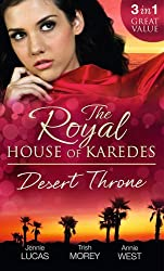 The Royal House of Karedes: The Desert Throne: Tamed: The Barbarian King / Forbidden: The Sheikh's Virgin / Scandal: His Majesty's Love-Child by Jennie Lucas (4-Apr-2014) Paperback