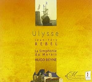 Rebel - Ulysse (tragédie en musique, 1703)