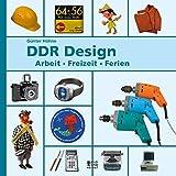 DDR-Design: Arbeit, Freizeit, Ferien - Günter Höhne