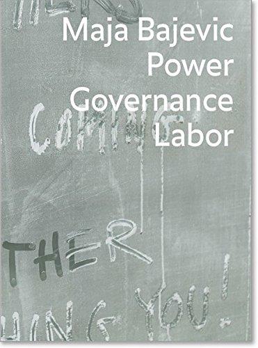Maja Bajevic: Power Governance Labor