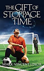 The Gift of Stoppage Time (English Edition)