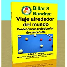Billar 3 Bandas - Viaje alrededor del mundo: Desde torneos profesionales de campeonato eBook: Sand, Allan: Amazon.es: Tienda Kindle
