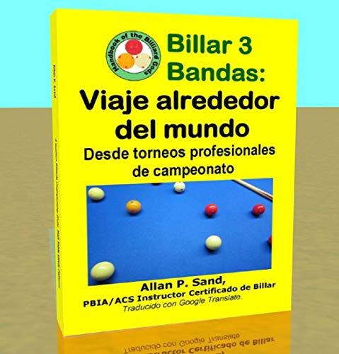 Billar 3 Bandas - Viaje alrededor del mundo: Desde torneos profesionales de campeonato