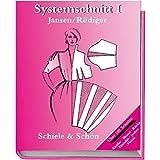 Systemschnitt, Bd.1, Modeschnitte für Röcke, Blusen, Hemden, Kleider, Jacken, Hosen