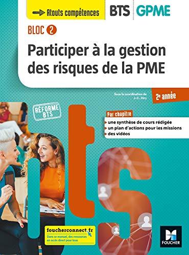 BLOC 2 Participer à la gestion des risques de la PME BTS GPME 2e année - Éd. 2019 Manuel élève par Jean Charles Diry