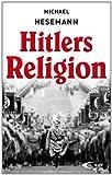 Hitlers Religion - Michael Hesemann