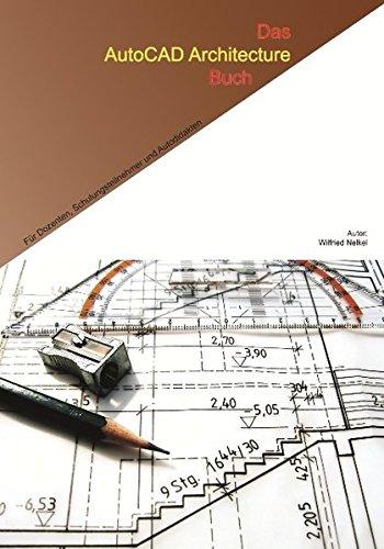 Das AutoCAD Architecture Buch: Daten im AutoCAD Architecture optimal auswerten