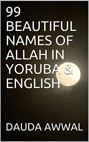 99 BEAUTIFUL NAMES OF ALLAH IN YORUBA ENGLISH Kindle Edition