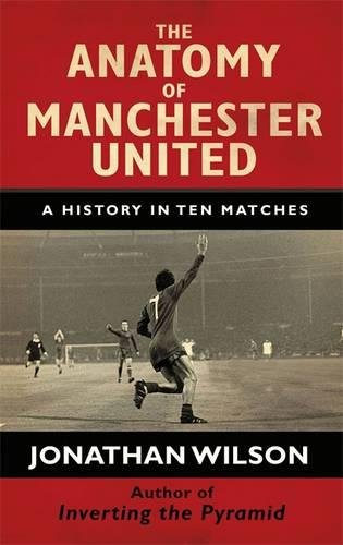 the-anatomy-of-manchester-united-a-history-in-ten-matches